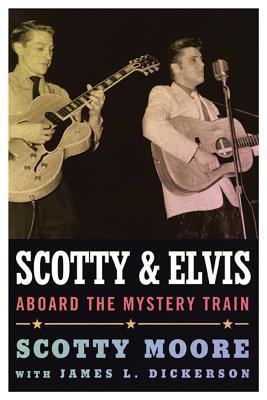 Scotty and Elvis: Aboard the Mystery Train Scotty Moore