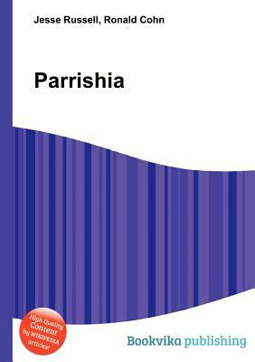 Parrishia  by  Jesse Russell