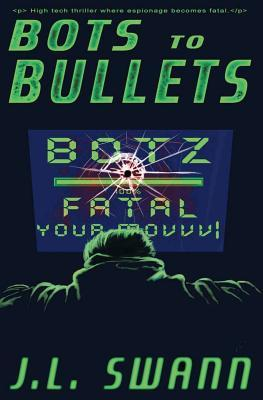 Bots to Bullets J L Swann
