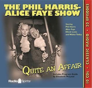The Phil Harris - Alice Faye Show: Quite an Affair Phil Harris