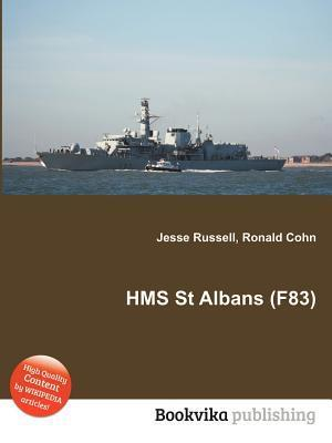 HMS St Albans (F83)  by  Jesse Russell