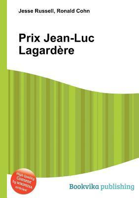 Prix Jean-Luc Lagard Re  by  Jesse Russell