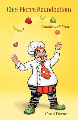 Chef Pierre Roundbottom: Hidden Treasure  by  Carol Dornon