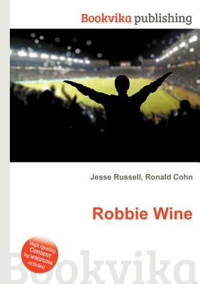 Robbie Wine  by  Jesse Russell