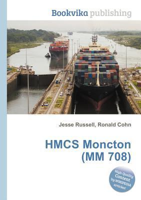 Hmcs Moncton (MM 708)  by  Jesse Russell