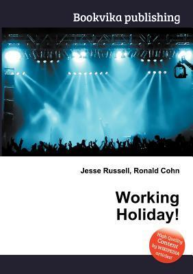 Working Holiday! Jesse Russell