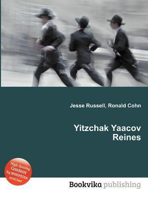 Yitzchak Yaacov Reines  by  Jesse Russell