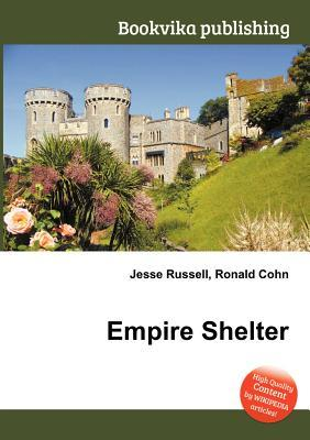 Empire Shelter  by  Jesse Russell