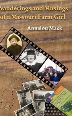 Wanderings and Musings of a Missouri Farm Girl Annalou Mack