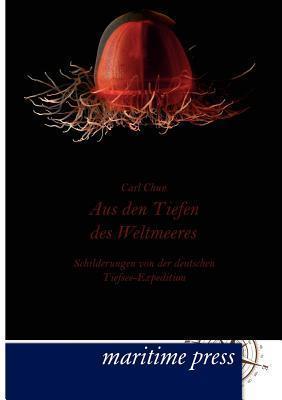 Aus Den Tiefen Des Weltmeeres  by  Carl Chun
