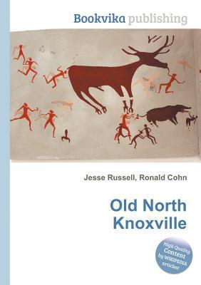 Old North Knoxville Jesse Russell