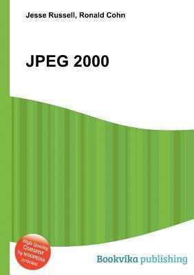 JPEG 2000  by  Jesse Russell
