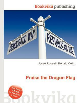 Praise the Dragon Flag Jesse Russell