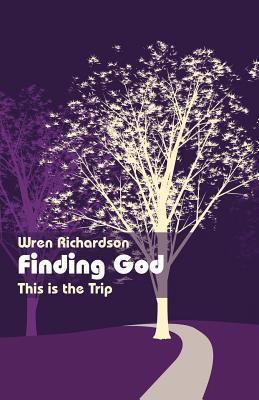 Finding God: This Is the Trip Wren Richardson
