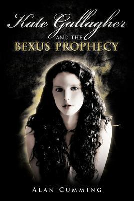 Kate Gallagher and the Bexus Prophecy Alan  Cumming