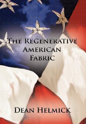 The Regenerative American Fabric  by  Dean Helmick