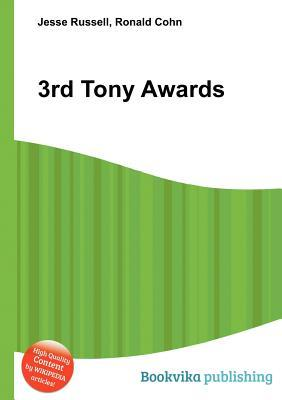 3rd Tony Awards  by  Jesse Russell
