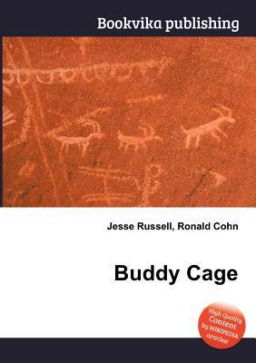 Buddy Cage  by  Jesse Russell