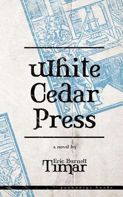 White Cedar Press Eric Burnett Timar