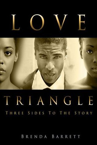 Love Triangle: Three Sides To The Story  by  Brenda Barrett