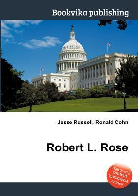Robert L. Rose  by  Jesse Russell