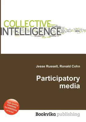 Participatory Media  by  Jesse Russell