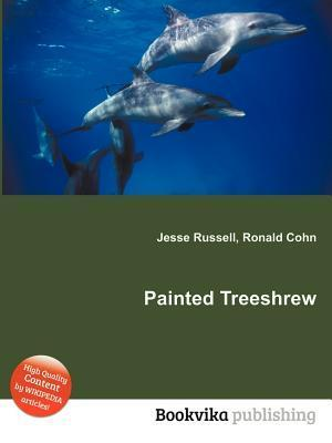 Painted Treeshrew  by  Jesse Russell