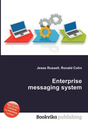 Enterprise Messaging System  by  Jesse Russell