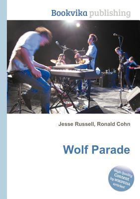 Wolf Parade  by  Jesse Russell