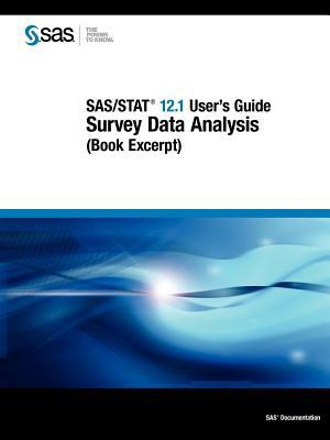 SAS/Stat 12.1 Users Guide: Survey Data Analysis (Book Excerpt)  by  SAS Institute