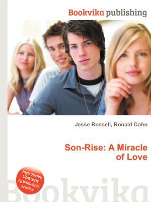Son-Rise: A Miracle of Love Jesse Russell