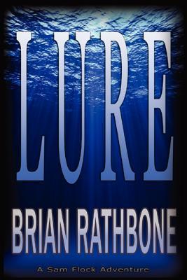 Lure: A Sam Flock Adventure Brian Rathbone