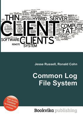 Common Log File System Jesse Russell