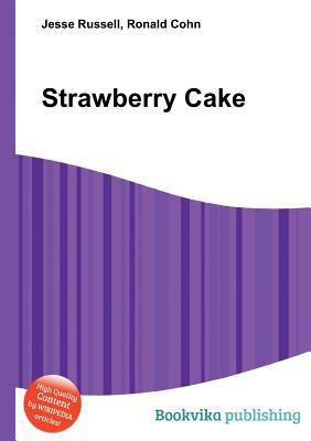 Strawberry Cake  by  Jesse Russell