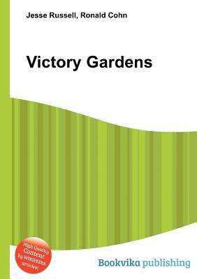 Victory Gardens  by  Jesse Russell