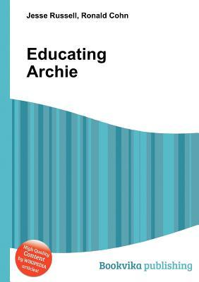 Educating Archie  by  Jesse Russell
