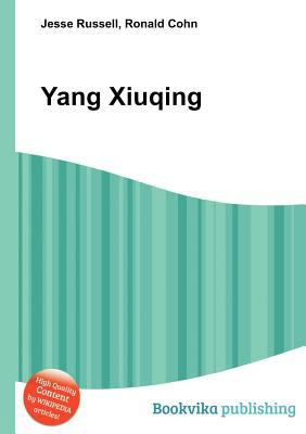 Yang Xiuqing  by  Jesse Russell