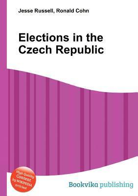 Elections in the Czech Republic  by  Jesse Russell