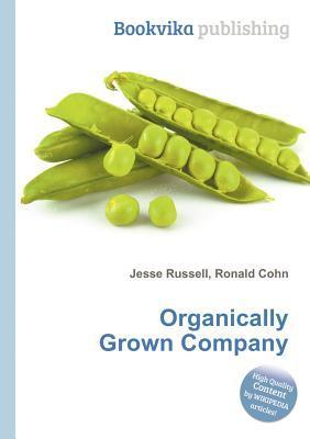 Organically Grown Company  by  Jesse Russell