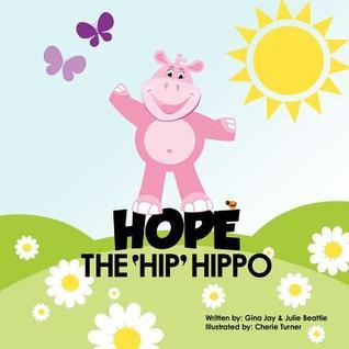 Hope the Hip Hippo  by  Julie Beattie
