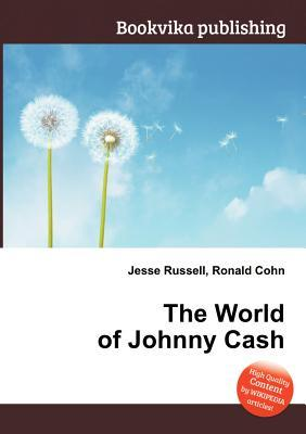The World of Johnny Cash Jesse Russell