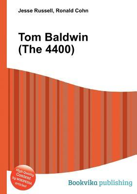 Tom Baldwin (the 4400) Jesse Russell