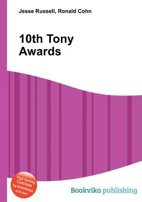 10th Tony Awards  by  Jesse Russell