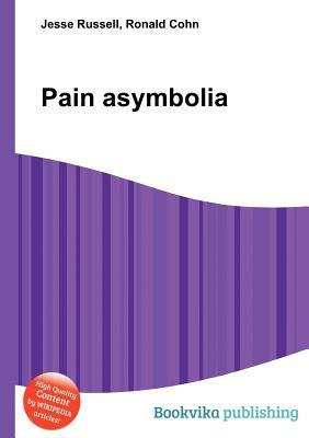 Pain Asymbolia  by  Jesse Russell