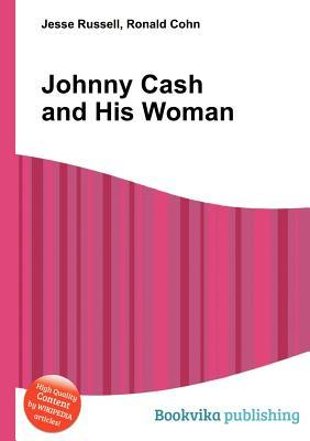 Johnny Cash and His Woman  by  Jesse Russell