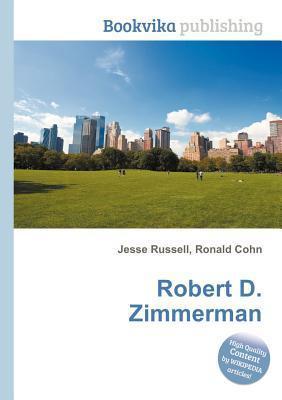 Robert D. Zimmerman  by  Jesse Russell
