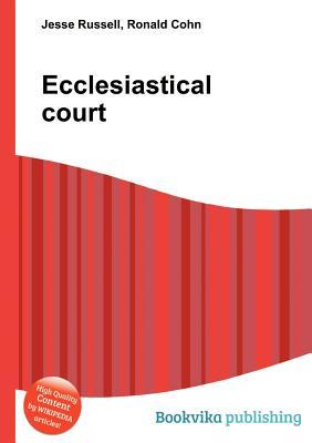 Ecclesiastical Court  by  Jesse Russell