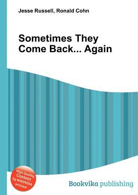 Sometimes They Come Back... Again  by  Jesse Russell