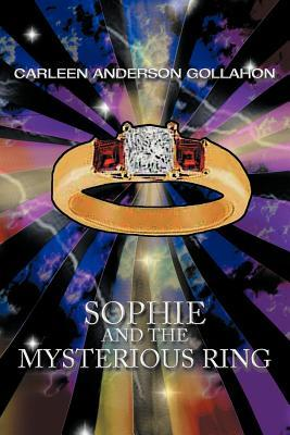 Sophie and the Mysterious Ring Carleen Anderson Gollahon