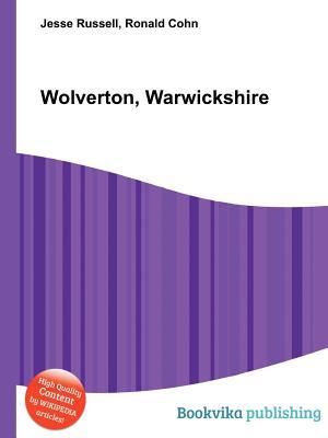 Wolverton, Warwickshire  by  Jesse Russell